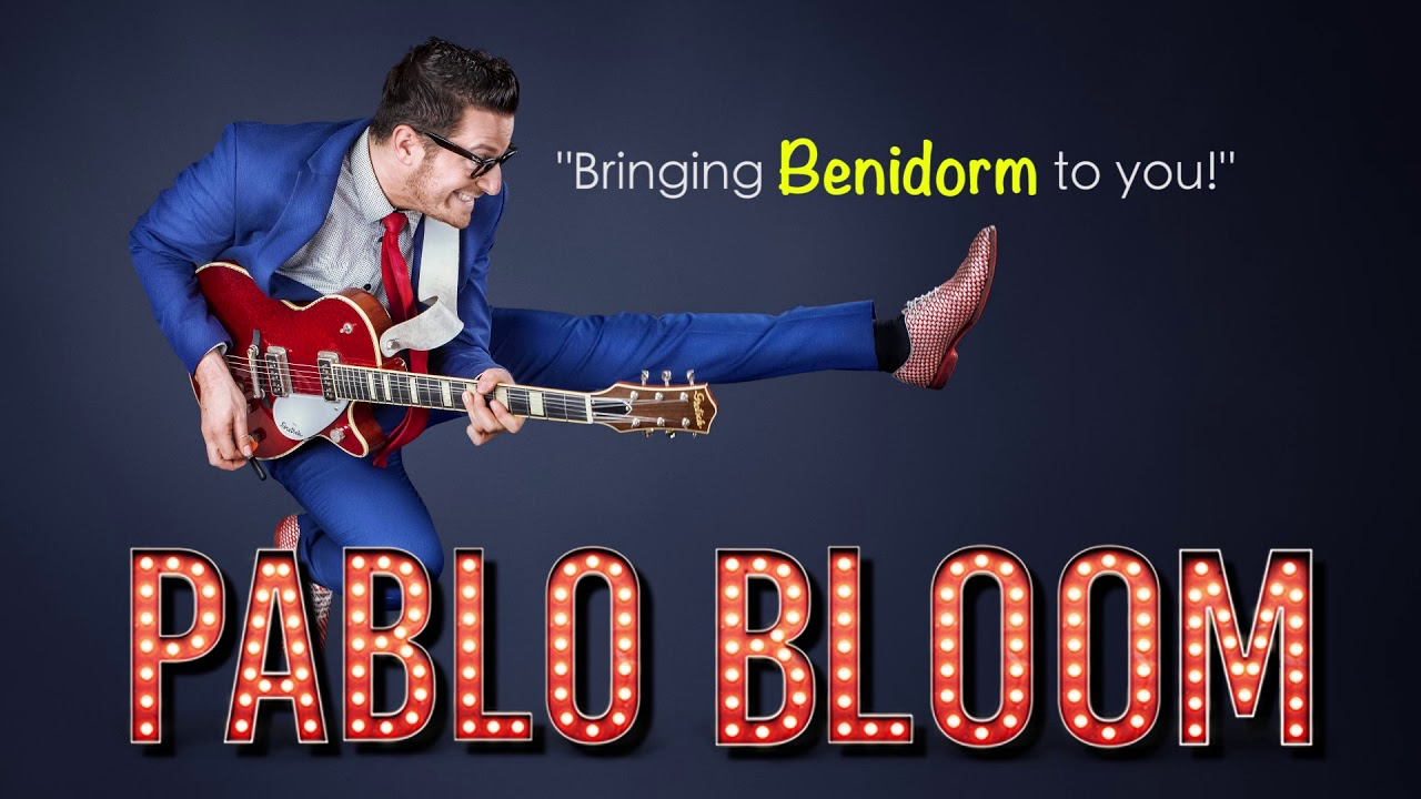 Pablo Bloom – The Best Shows in Benidorm